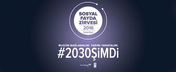 Sosyal Fayda Zirvesi #2030Şimdi parolasıyla İstanbul'da
